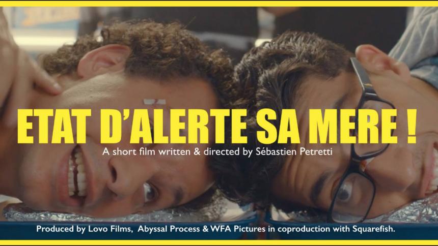 Etat d'alerte sa mère - Sébastien Petretti - court-métrage - générique réalisé par squarefish animation studio - affiche horizontale